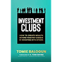 Investment Clubs: How to create wealth beyond your pay-cheque by investing with others
