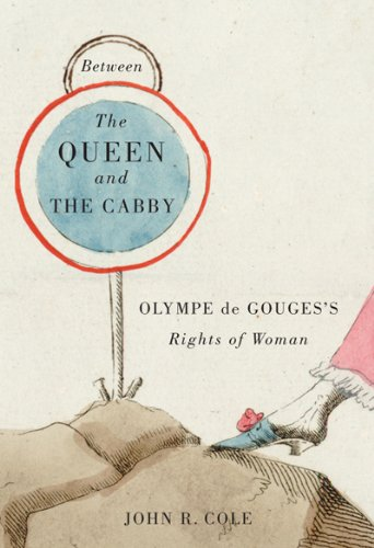 Between the Queen and the Cabby: Olympe De Gouges's Rights of Woman (McGill-Queen's Studies in the History of Ideas) by McGill-Queen's University Press