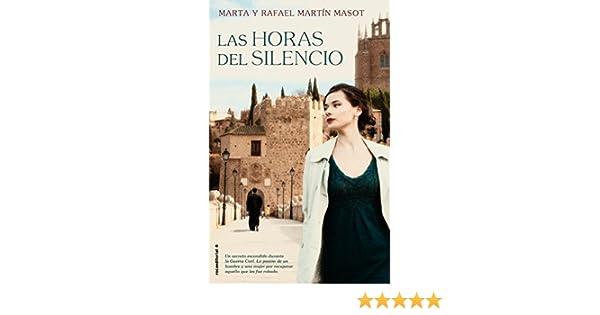 Amazon.com: Las horas del silencio (Novela (roca)) (Spanish Edition) eBook: Rafael Martín Masot, Marta Martín Masot: Kindle Store