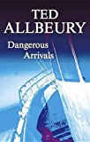 Dangerous Arrivals, Ted Allbeury, 0727865188