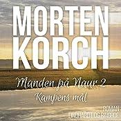 Kampens mål (Manden på Naur 2) | Morten Korch