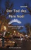 DER TOD DES PÈRE NOËL: Commissaire Papperins sechster Fall - ein Provencekrimi