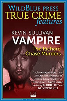 Vampire: The Richard Chase Murders (English Edition) por [Sullivan, Kevin]