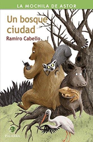 Un bosque ciudad (La mochila de Astor. Serie verde) (Spanish Edition)