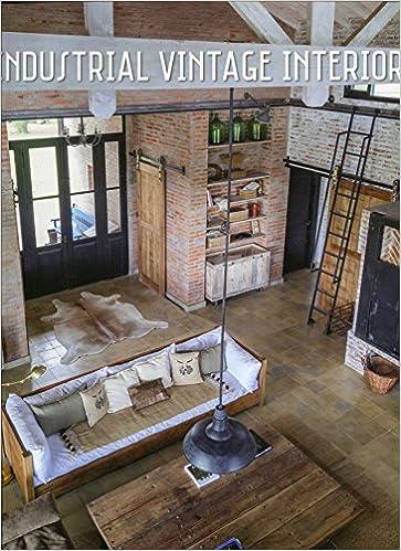 Industrial Vintage Interiors: Amazon.de: Maria Eugenia Silva ...