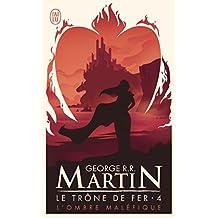 Le Trone de Fer 4 : L'ombre Malefique
