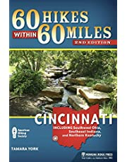 60 Hikes Within 60 Miles: Cincinnati: Including Southwest Ohio, Southeast Indiana, and Northern Kentucky