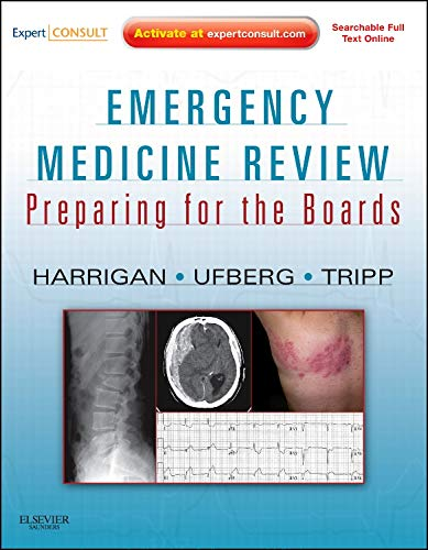 Emergency Medicine Review: Preparing for the Boards (Expert Consult - Online and Print) (Emergency Medicine Review Preparing For The Boards)
