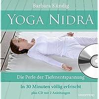 Yoga Nidra (Die Perle der Tiefenentspannung - In 30 Minuten völlig erfrischt) plus CD mit 2 Anleitungen