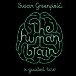 The Human Brain: A Guided Tour | Susan Greenfield