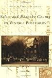 Salem and Roanoke County in Vintage Postcards, Nelson Harris, 0738518387