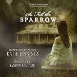 So Fell the Sparrow | Katie Jennings