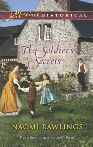 The Soldier's Secrets (Love Inspired Historical) by [Rawlings, Naomi]