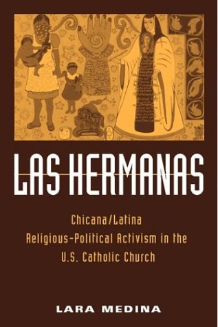 Las Hermanas: Chicana Latina Religious-Political Activism in the U.S. Catholic Church pdf epub