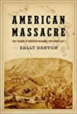 American Massacre, Sally Denton, 0375412085