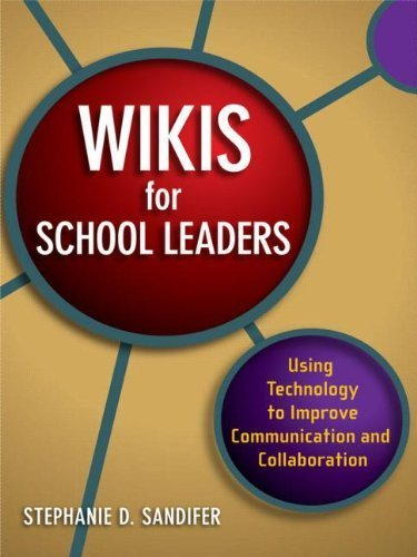 Technology Book Bundle: Wikis for School Leaders: Using Technology to Improve Communication and Collaboration by Stephanie Sandifer (2011-05-25)