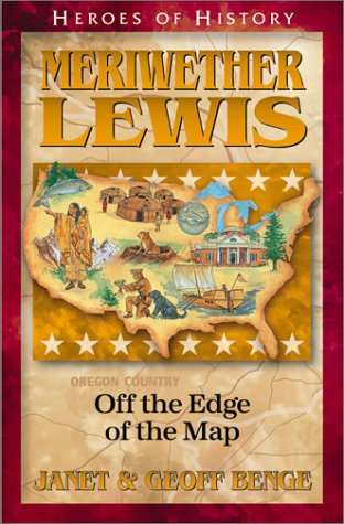 Download Meriwether Lewis: Off the Edge of the Map (Heroes of History) ebook