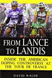 img - for From Lance to Landis: Inside the American Doping Controversy at the Tour de France by David Walsh (2007-06-26) book / textbook / text book
