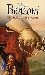 Le gerfaut des brumes : [1], Benzoni, Juliette