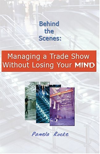 Behind the Scenes: Managing a Trade Show Without Losing Your Mind