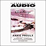 Close Range: Wyoming Stories (Selected Unabridged Stories) | Annie Proulx