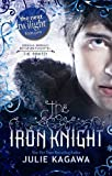 The Iron Knight (The Iron Fey - Book 4) of Julia Kagawa on 06 January 2012