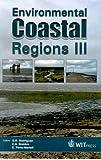 Environmental Coastal Regions III - Environmental Studies Vol 5