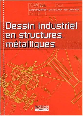 Livres gratuits en ligne Dessin industriel en structures métalliques, lycées professionnels (Manuel) pdf