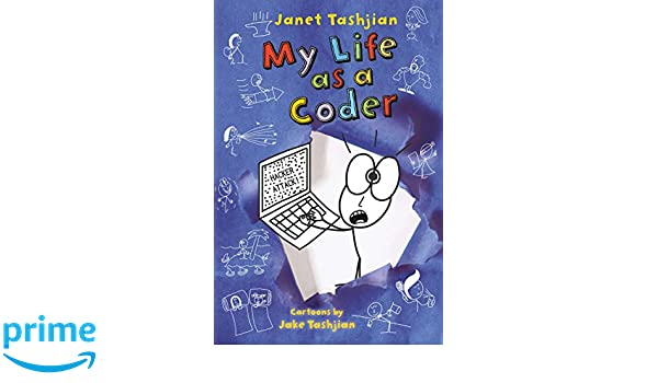 My Life as a Coder (The My Life series): Janet Tashjian ...