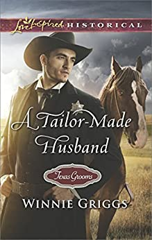 A Tailor-Made Husband (Texas Grooms (Love Inspired Historical)) by [Griggs, Winnie]