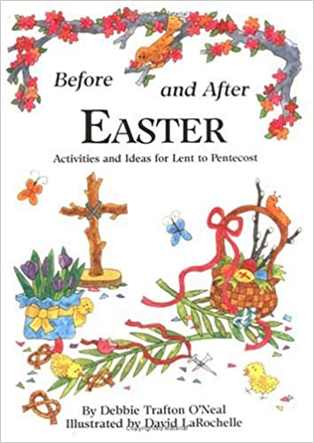 Before and After Easter: Activities and Ideas for Lent to ...