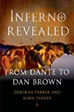 Front cover for the book Inferno Revealed: From Dante to Dan Brown by Deborah Parker