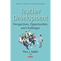 Teacher Development: Perspectives, Opportunities and Challenges