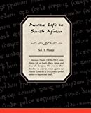 Native Life in South Africa, Sol T. Plaatje, 1438509545