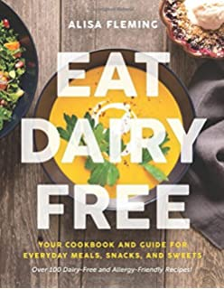 Go dairy free the guide and cookbook for milk allergies lactose eat dairy free your essential cookbook for everyday meals snacks and sweets forumfinder Image collections