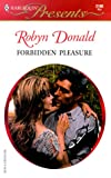 Forbidden Pleasure, Robyn Donald, 0373121083