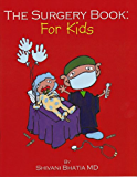 The Surgery Book:  For Kids (Happy Kids Books Book 1)
