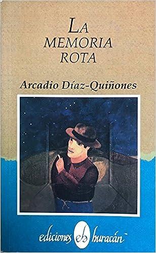 La memoria rota (Colección La Nave y el puerto) (Spanish Edition): Arcadio Díaz Quiñones: 9780929157238: Amazon.com: Books