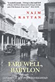 Farewell Babylon: Coming of Age in Jewish Baghdad by Naim Kattan front cover