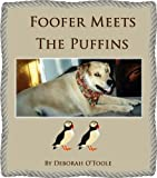 Foofer Meets the Puffins (Short Tales Book 9)