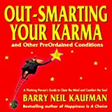 img - for Out-Smarting Your Karma: And Other PreOrdained Conditions by Barry Neil Kaufman (1996-03-30) book / textbook / text book