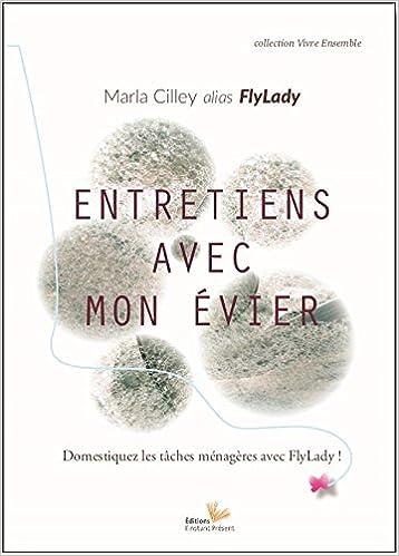 Entretien avec mon évier, la méthode Flylady - Marla Cilley sur Bookys