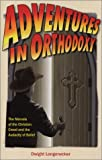 Adventures in Orthodoxy, Dwight Longenecker, 1928832660