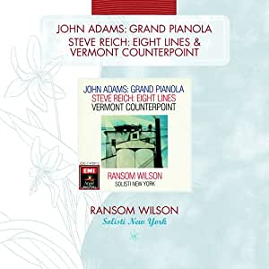 Adams: Grand Pianola Music / Reich: Vermont Counterpoint; Eight Lines