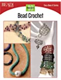 Bead Crochet: 10 Projects (Easy-Does-It)