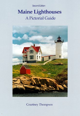 Maine Lighthouses: A Pictorial Guide
