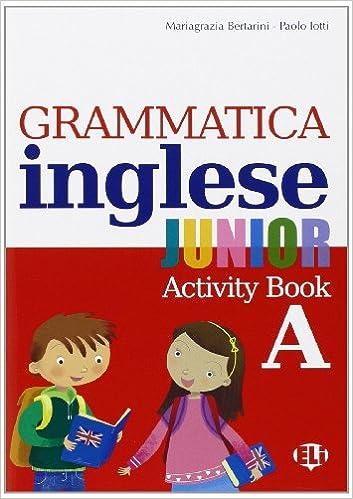 Grammatica Inglese Junior Quaderno Operativo A Per La Scuola