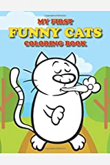 My First Funny Cats Coloring Book: Full of adorable cat pictures for the little ones to color (Coloring Books for Toddlers) Paperback