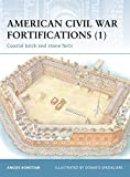 American Civil War Fortifications (1): Coastal brick and stone forts (Fortress)