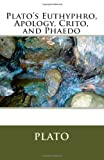 Plato's Euthyphro, Apology, Crito, and Phaedo, Plato, 1463527810